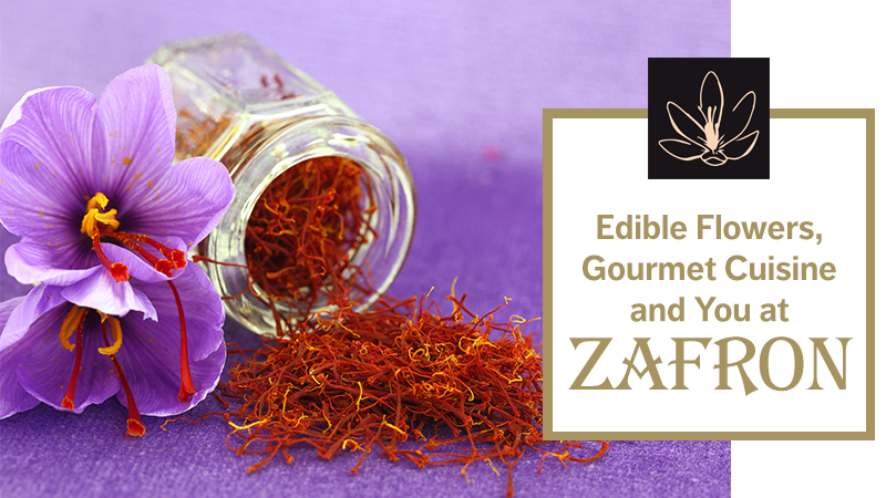 Edible Flowers, Gourmet Cuisine and You at Zafron Restaurant